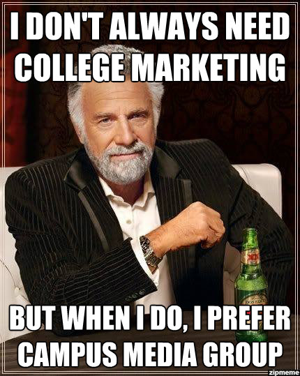 The most interesting man in the world on college marketing.